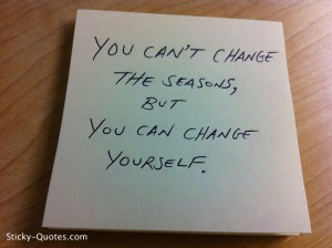 sticky-quotes_you-cant-change-the-seasons